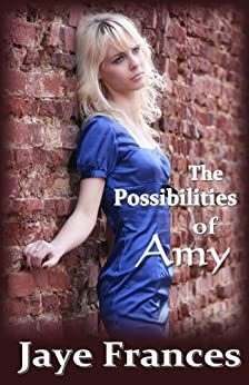 The Possibilities of Amy by [Frances, Jaye]