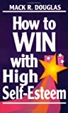img - for How to Win With High Self-Esteem (Motivational) book / textbook / text book