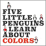 Five Little Penguins Learn about Colors, Marilyn Kuehl, 1941648010
