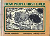 How People First Lived, William Jaspersohn, 0531100316