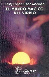 El mundo mágico del vidrio (La Ciencia Para Todos) (Spanish Edition)
