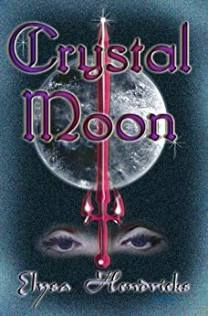 Crystal Moon (Moon Series Book 2) by [Hendricks, Elysa]