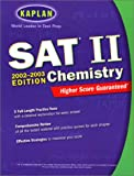 Kaplan SAT II Chemistry 2002-2003, Kaplan Educational Center Staff, 0743232976