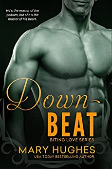 Downbeat (Biting Love Series) by [Hughes, Mary]