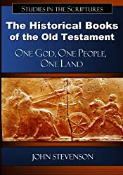 The Historical Books of the Old Testament: One God, One People, One Land