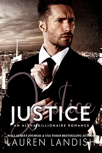 Justice: An Alpha Billionaire Romance (Mr. Dark Book 3)