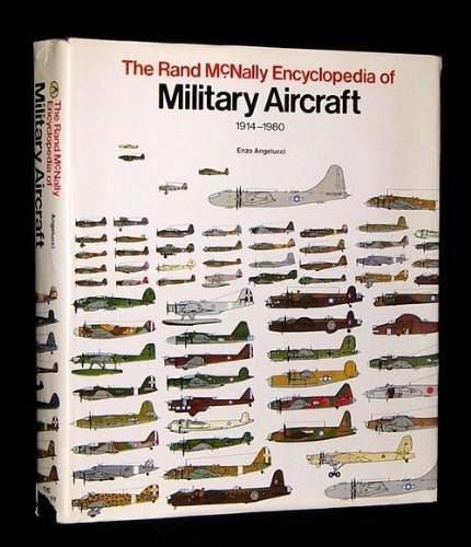 The Rand McNally Encyclopedia Of Military Aircraft, 1914-1980