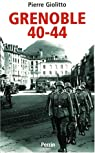 Grenoble 1940-1944 par Giolitto