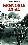Grenoble 1940-1944 par Giolitto