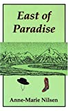 East of Paradise, Anne-Marie Nilsen, 1882792998