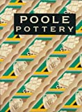 Poole Pottery: Carter and Co. and Their Successors, 1873-1998