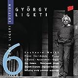 György Ligeti Edition 6: Keyboard Works (Piano, Harpsichord, Organ) - Irina Kataeva / Pierre-Laurent Aimard / Elisabeth Chojnacka / Zsigmond Szathmáry