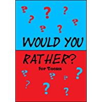 Would You Rather for Teens: 200 Funny and Silly 'Would You Rather Questions' for Long  Car Rides (Travel Games for Teenagers Ages 13-19) (English Edition)