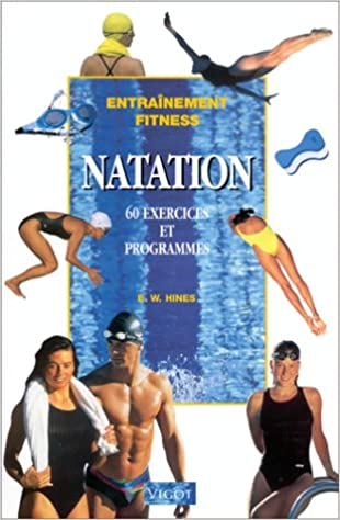 Natation. 60 exercices et programmes