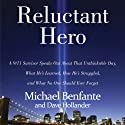 Reluctant Hero: A 9/11 Hero Speaks Out About What He's Learned, How He's Struggled, and What No One Should Ever Forget Audiobook by Michael Benfante Narrated by Chris Ruen