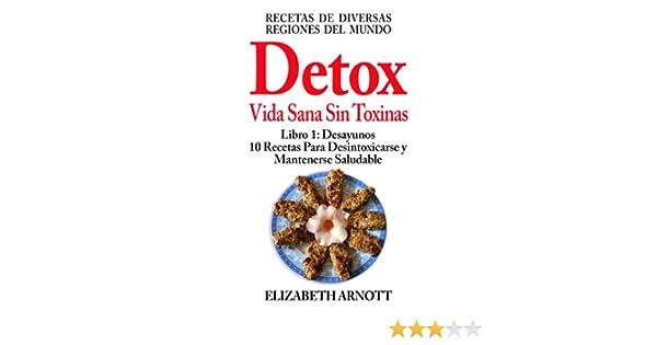Detox - Vida Sana Sin Toxinas - Libro 1: Desayunos, 10 ...