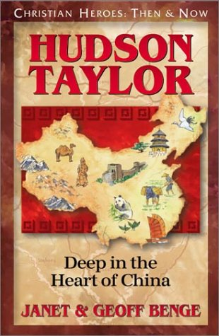 Heart China (Hudson Taylor: Deep in the Heart of China (Christian Heroes: Then & Now))