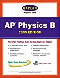 AP Physics B 2005, Kaplan Publishing Staff, 0743260589