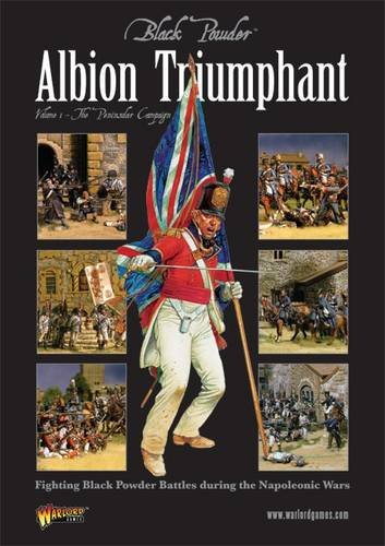 Albion Triumphant: Volume 1: Fighting Black Powder Battles During the Napoleonic Wars (The Peninsular Campaign) ebook