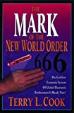 The Mark of the New World Order, Terry Cook, 0883684667