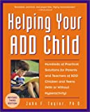 Helping Your Add Child, John F. Taylor, 0761527567