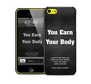 you earn your body iPhone 5c protective phone case
