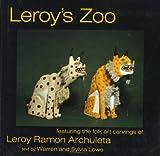 Leroy's Zoo, Warren Lowe, 1881320871