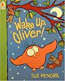 Wake up, Oliver!, Sue Hendra, 0763603694