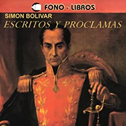 Escritos y Proclamas [Writings and Speeches]