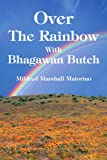 Over the Rainbow with Bhagawan Butch, Mildred Maiorino, 0595364268