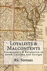 Loyalists & Malcontents: Freemasonry & Revolution in South Carolina and Georgia Paperback