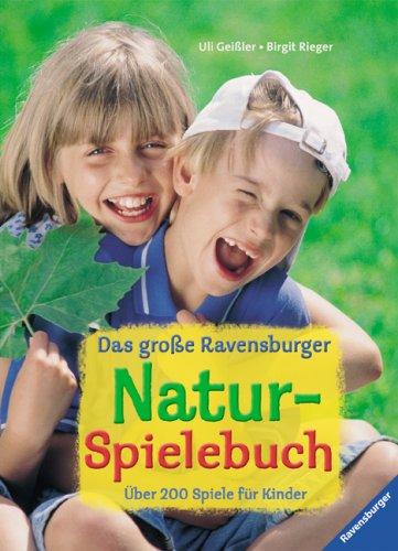 Das große Ravensburger Natur-Spielebuch: Über 200 Spiele für Kinder