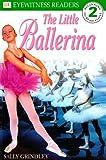 The Little Ballerina, Sally Grindley and Dorling Kindersley Publishing Staff, 0789440059