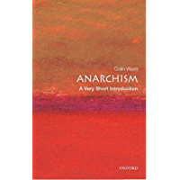 Anarchism: A Very Short Introduction (Very Short Introductions Book 116)