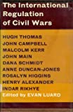 The International Regulation of Civil Wars, , 0814749534