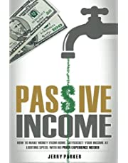 Passive Income: How to Make Money From Home, Skyrocket Your Income At Lighting S