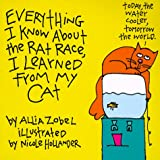 Everything I Know about the Rat Race I Learned from My Cat, Allia Zobel-Nolan, 0836268423