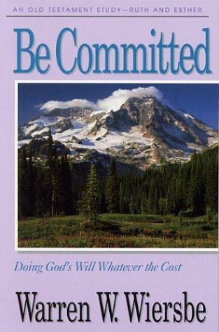 Be Committed Ruth Esther Commentary