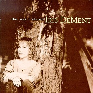 The Way I Should by DEMENT,IRIS