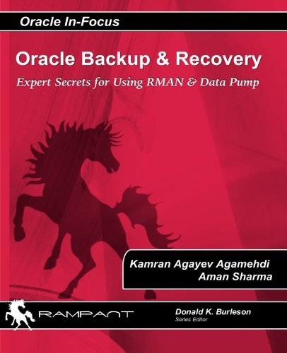 Download Oracle Backup and Recovery: Expert secrets for using RMAN and Data Pump (Oracle In-Focus) (Volume 42) PDF