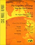 The Geopolitics of Energy into the 21st Century : The Supply-Demand Outlook, 2000-2020, Ebel, Robert E., 0892063696