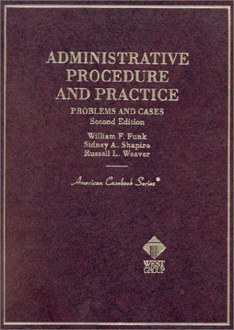 Administrative Procedure & Practice: Problems & Cases (American Casebook Series and Other Coursebooks)