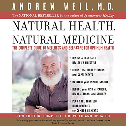 Natural Health, Natural Medicine: The Complete Guide to Wellness and Self-Care for Optimum Health Audiobook [Free Download by Trial] thumbnail