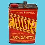 The Trouble in Me | Jack Gantos
