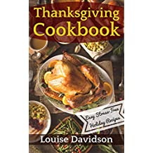Thanksgiving Cookbook  -  Easy Stress-Free Holiday Recipes
