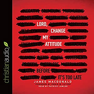 Lord, Change My Attitude Audiobook