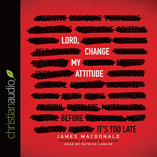 Lord, Change My Attitude: Before It's Too Late Audiobook [Free Download by Trial] thumbnail
