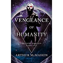 Vengeance of Humanity (Shadow Assassin Book 1)