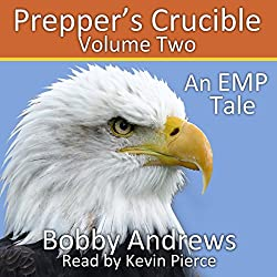 Prepper's Crucible, Volume Two: An EMP Tale
