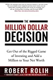 img - for The Million Dollar Decision: Get Out of the Rigged Game of Investing and Add a Million to Your Net Worth book / textbook / text book
